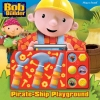Bob the Builder™ Pirate-Ship Playground Book