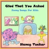 Glad That You Asked- Funny Songs For Kids CD