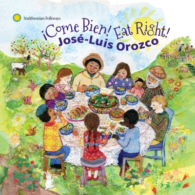 Jose Luis Orozco -  ¡Come Bien! Eat Right Music