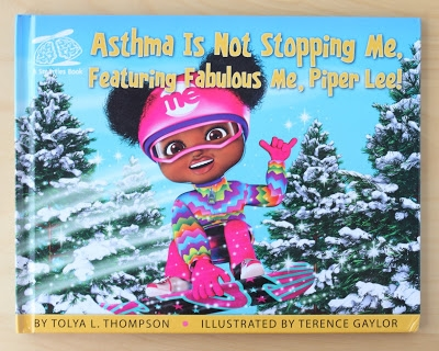 Books for Kids: Asthma Is Not Stopping Me, Featuring Fabulous Me, Piper Lee