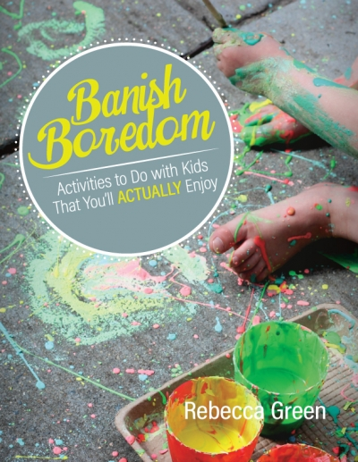 Books for Kids or Parents: Banish Boredom: Activities to Do with Kids That You'll Actually Enjoy