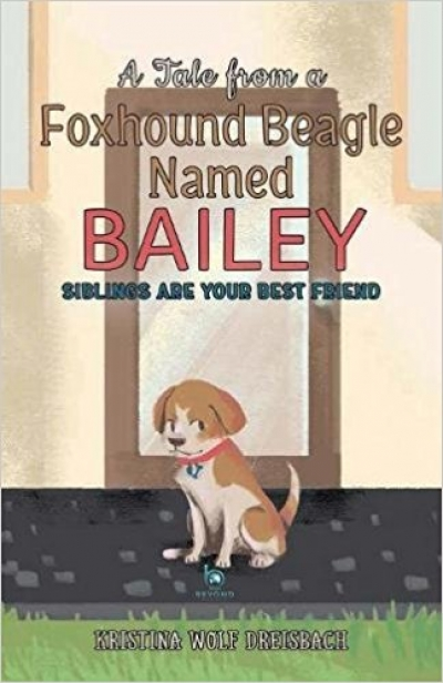 Books for Kids or Parents: A Tale from a Foxhound Beagle Named Bailey