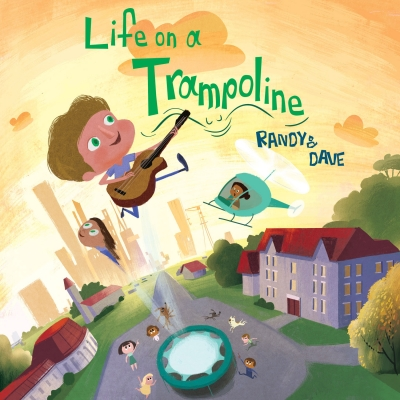 Life on a Trampoline by Randy & Dave