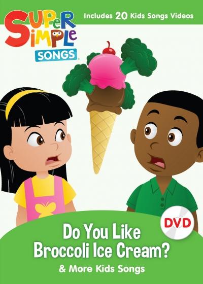 Do You Like Broccoli Ice Cream & More Kids Songs