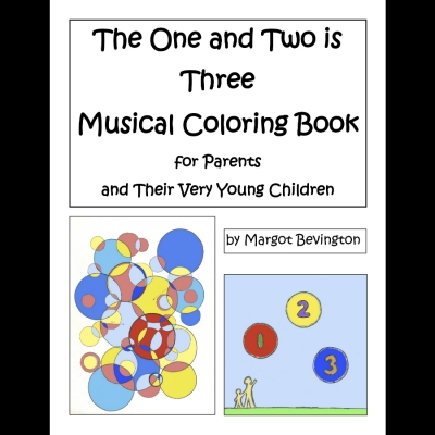 The One and Two is Three Musical Coloring Book for Parents and Their Very Young Children