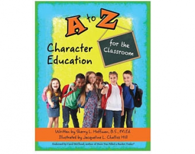 A to Z Character Education for the Classroom