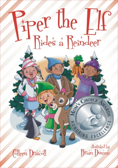 Piper the Elf Rides A Reindeer by Colleen Driscoll