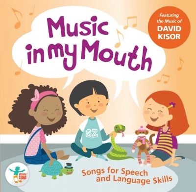 MUSIC IN MY MOUTH: Songs for Speech and Language Skills