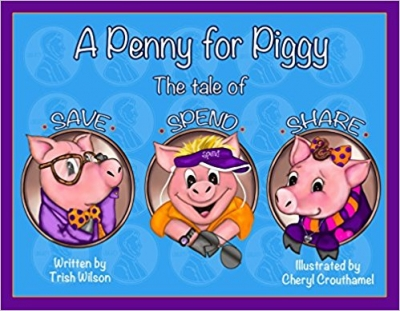 A Penny for Piggy: The Tale of Save, Spend & Share