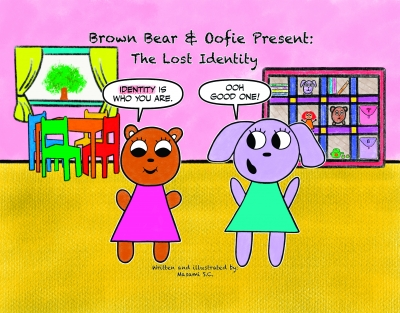 Brown Bear & Oofie Present: The Lost Identity