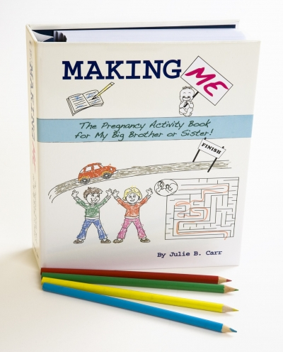 Making Me: The Pregnancy Activity Book for My Big Brother or Sister
