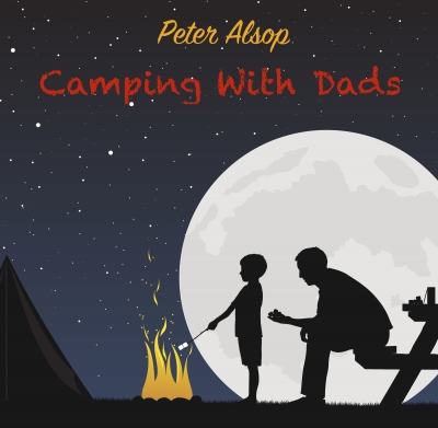 Camping With Dads by Peter Alsop