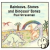 Rainbows, Stones, and Dinosaur Bones CD