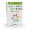 How to Raise a Happy Child (and Be Happy Too)