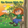Go Green With Me
