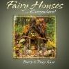 Fairy Houses Everywhere!
