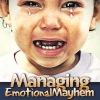 Managing Emotional Mayhem: The Five Steps for Self-Regulation