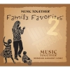 Music Together® Family Favorites® 2