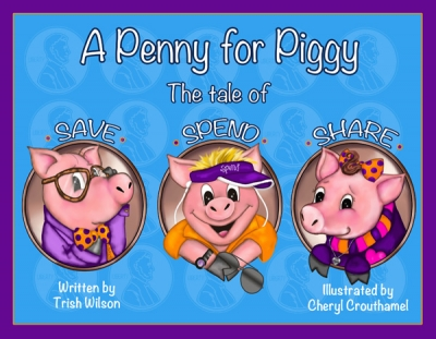 A Penny for Piggy- The Tale of Save, Spend and Share