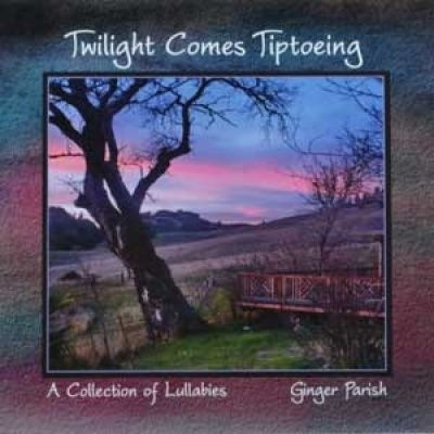 Twilight Comes Tiptoeing, A Collection of Lullabies