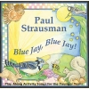 Blue Jay, Blue Jay! CD by Paul Strausman