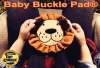 The Baby Buckle Pad®
