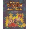 King Bartholomew and The Court Jester's Riddle
