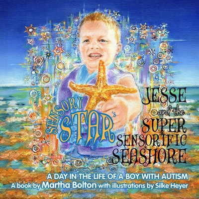 Jesse and the Super Sensorific Seashore- A Day in the life of a Boy with Autism
