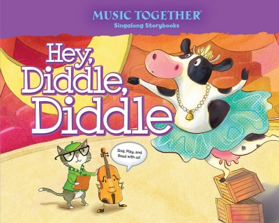 Hey, Diddle, Diddle Music Together Singalong Storybook