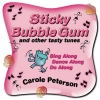 Sticky Bubble Gum...and other tasty tunes
