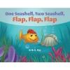 One Seashell, Two Seashell, Flap, Flap, Flap Book