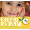 Becoming My Own Me: Songs to Celebrate the Developing Toddler