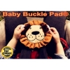 Baby Buckle Pad®
