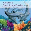 Children's Spirit Animal Stories Vol. II