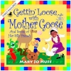 Gettin' Loose with Mother Goose and Some of Her Silly Friends